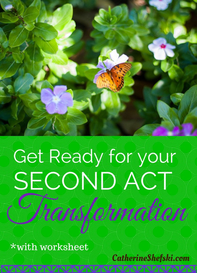 Get Ready For Your Second Act Transformation