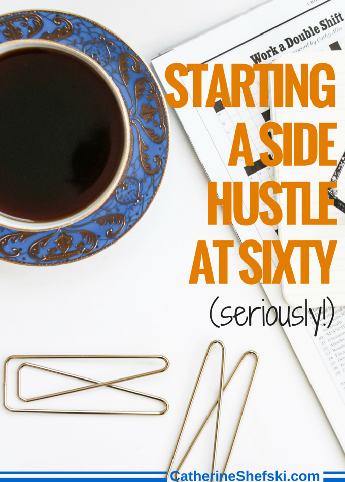 Starting A Side Hustle At Sixty